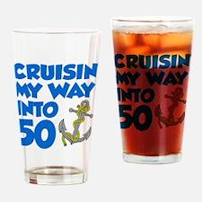 Cruisin Way Into 50 Drinking Glass