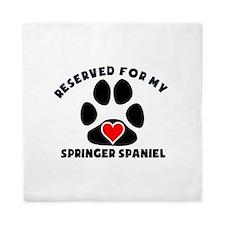 Reserved For My Springer Spaniel Queen Duvet