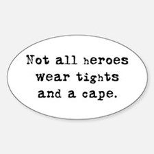 """""""Not all heroes"""" Oval Decal"""