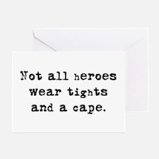 """Not all heroes"" Greeting Card"
