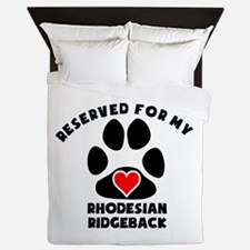 Reserved For My Rhodesian Ridgeback Queen Duvet