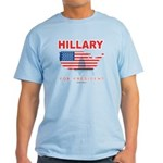 Hillary for President Light T-Shirt