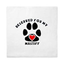 Reserved For My Mastiff Queen Duvet