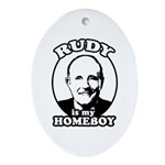 Rudy Giuliani is my homeboy Oval Ornament