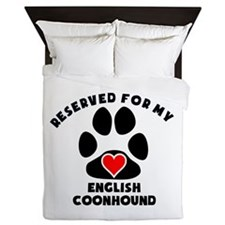 Reserved For My English Coonhound Queen Duvet