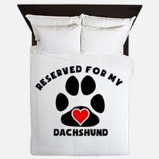Reserved For My Dachshund Queen Duvet