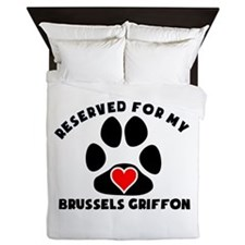 Reserved For My Brussels Griffon Queen Duvet