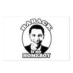 Barack Obama is my homeboy Postcards (Package of 8
