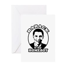 Barack Obama is my homeboy Greeting Card