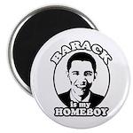 Barack Obama is my homeboy Magnet