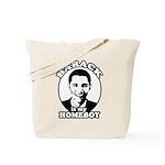 Barack Obama is my homeboy Tote Bag