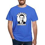 Barack Obama is my homeboy Dark T-Shirt