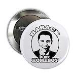 Barack Obama is my homeboy Button