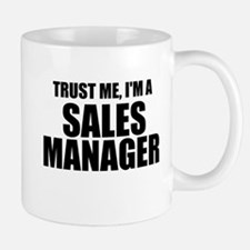 Trust Me, I'm A Sales Manager Mugs