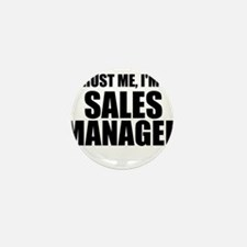 Trust Me, I'm A Sales Manager Mini Button
