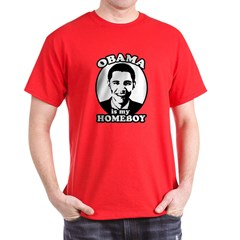 Obama is my homeboy T-Shirt