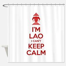 I'm Lao I Can't Keep Calm Shower Curtain