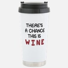 There's a Chance This i Stainless Steel Travel Mug