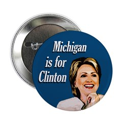 Blue Michigan is for Clinton Button