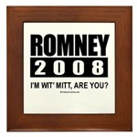Romney 2008: I'm wit' Mitt. Are you? Framed Tile
