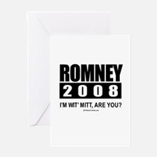 Romney 2008: I'm wit' Mitt. Are you? Greeting Card