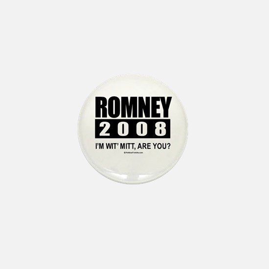 Romney 2008: I'm wit' Mitt. Are you? Mini Button