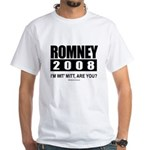 Romney 2008: I'm wit' Mitt. Are you? White T-Shirt