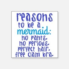 Reasons to be a Mermaid Sticker