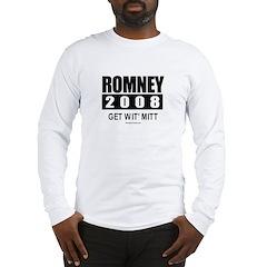 Romney 2008: Get wit' Mitt Long Sleeve T-Shirt