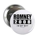 Romney 2008: I'm wit Mitt Button