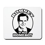 Romney is my homeboy Mousepad