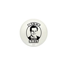 Mitt is the shit Mini Button (10 pack)