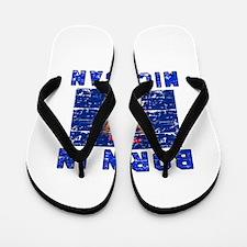 Born in Michigan Flip Flops