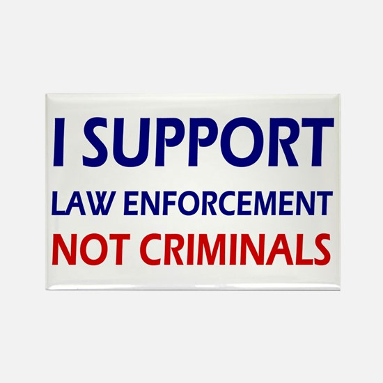 I support law enforcement not cri Rectangle Magnet