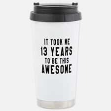 13 Years Birthday Desig Stainless Steel Travel Mug