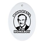 Ron Paul is my homeboy Oval Ornament