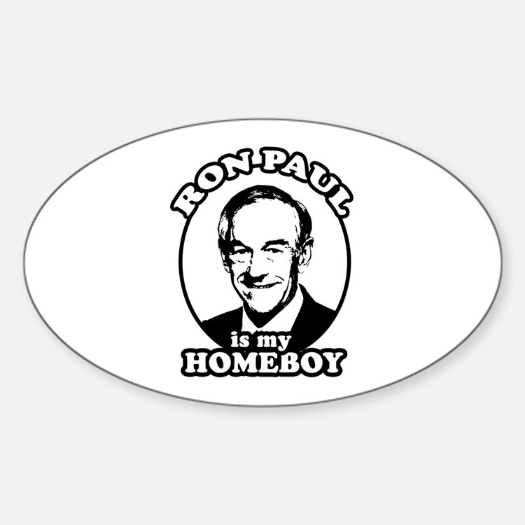 Ron Paul is my homeboy Oval Decal