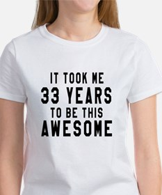 33 Years Birthday Designs Women's T-Shirt