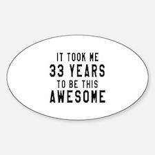 33 Years Birthday Designs Sticker (Oval)