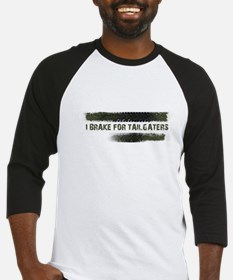 I BRAKE FOR TAILGATERS Baseball Jersey