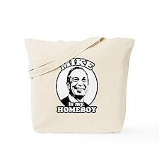 Mike Bloomberg is my homeboy Tote Bag