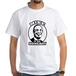 Mike Bloomberg is my homeboy White T-Shirt