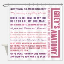 QUOTES BY MEREDITH Shower Curtain