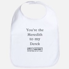 YOU'RE THE MEREDITH... Bib