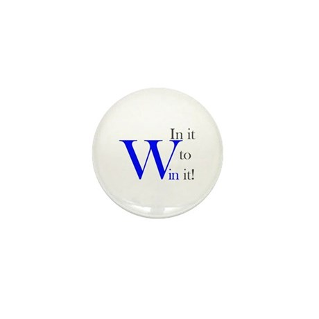 In it to Win it! Mini Button