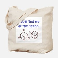 You'll Find Me At The Casino! Tote Bag