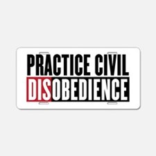 Practice Civil Disobediance Aluminum License Plate
