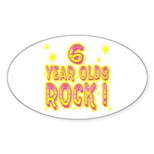 6 Year Olds Rock ! Oval Decal
