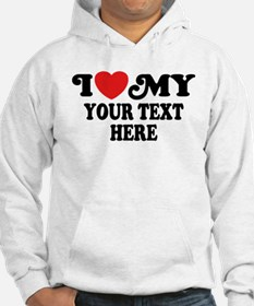 I Love My Personalized Jumper Hoody