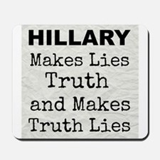 Hillary Makes Lies Truth and Makes Truth Lies Mous
